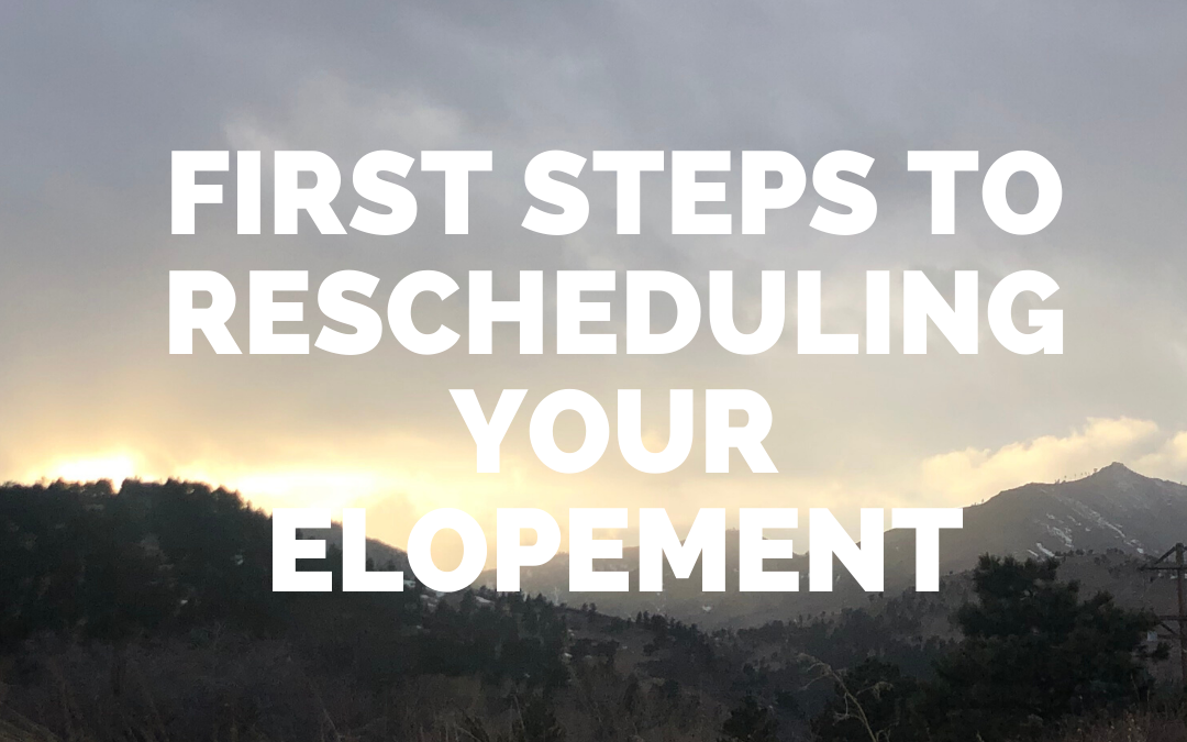 First Steps to Rescheduling Your Elopement